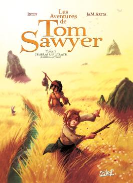 Les Aventures de Tom Sawyer T02 Je serai un pirate