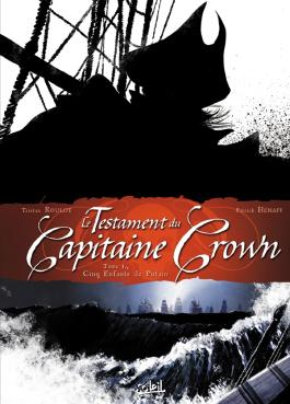 Le Testament du Capitaine Crown T01 Cinq enfants de putain