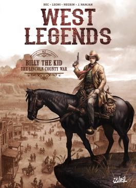West Legends T02  - Billy the Kid - the Lincoln county war Billy the Kid - the Lincoln county war