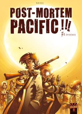 Post Mortem Pacific !!! T01 Épidémie